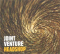 JOINT VENTURE - headshop