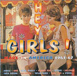 HEY GIRLS ! - Made in America 1961-67 - CD