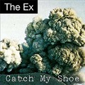 the ex catch my shoe ( lp )