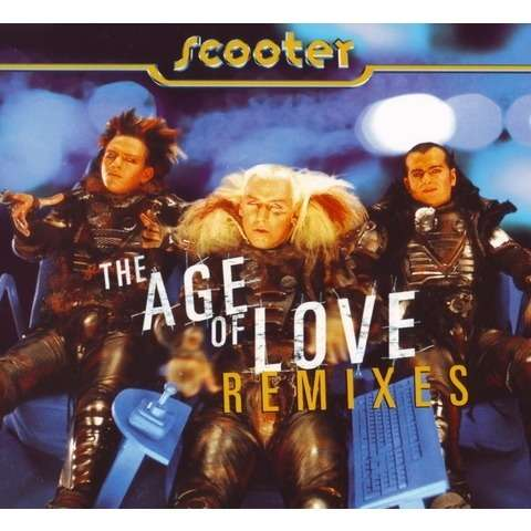 scooter age of love remixes