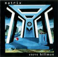 HILLMAN STEVE - MATRIX (cd) - CD