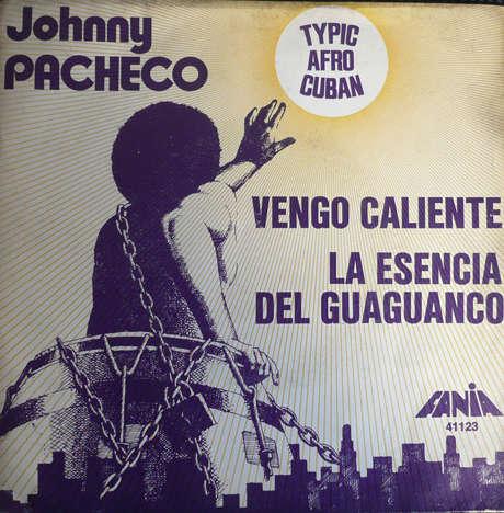 johnny pacheco vengo caliente / la esencia del guaguanco