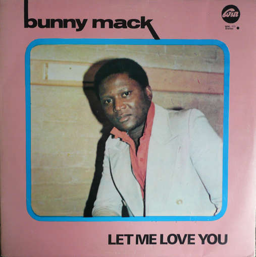 Bunny Mack Let Me Love You