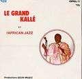 LE GRAND KALLE - et l'african jazz