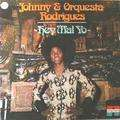 JOHNNY & ORQUESTA RODRIGUES - hey mal yo
