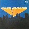 ORQUESTA METROPOLITANA - new horizons