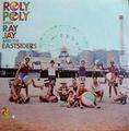 RAY JAY AND THE EASTSIDERS - roly poly with