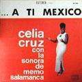 CELIA CRUZ - a ti mexico