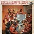 VARIOUS - toute l'afrique danse sur les rythmes du congo