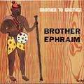 BROTHER EPHRAIM - brother to brother