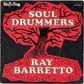 RAY BARRETTO - soul drummers / mercy, mercy baby
