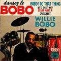 WILLIE BOBO - dansez le bobo