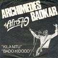ARCHIMEDES BADKAR + AFRO 70 - kila mtu / bado kidogo