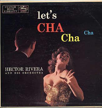 HECTOR RIVERA - let's cha cha cha
