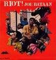 JOE BATAAN - riot