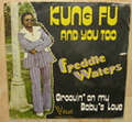 freddie waters kung fu and you too / groovin' on my baby's love
