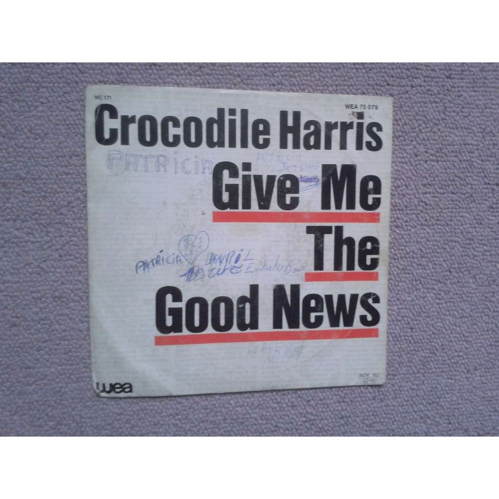 crocodile harris give me the good news