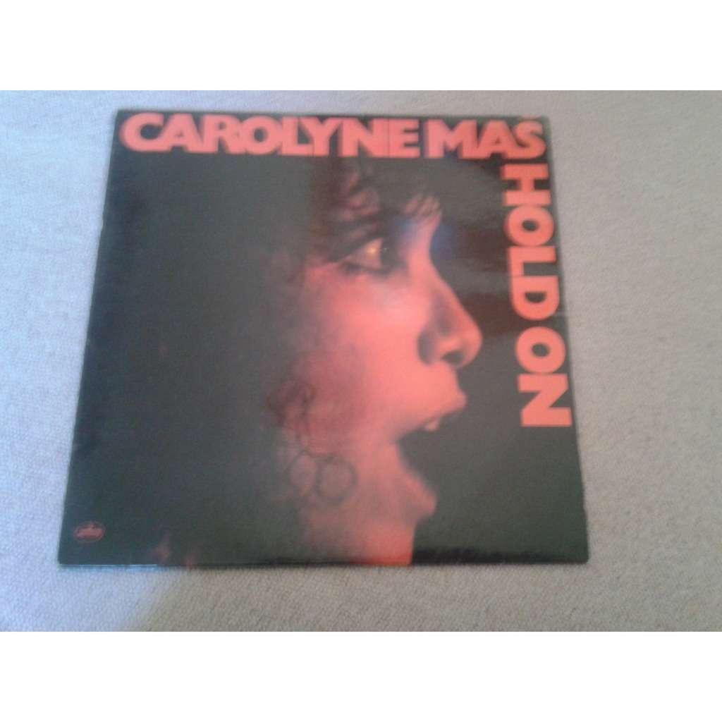 carolyne mas hold on