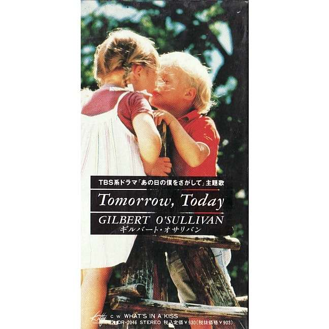 tomorrow today what s in a kiss gilbert o sullivan 8センチ