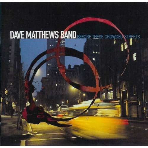 Before These Crowded Streets By Dave Matthews Band Cd