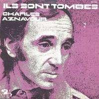 Charles AZNAVOUR Ils Sont Tombés