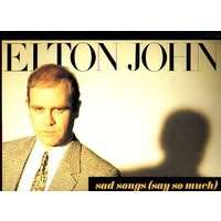 ELTON  JOHN sad songs ( say so much ) / a simple man
