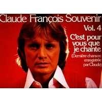 FRANCOIS CLAUDE souvenir vol.4 : c'est pour vous que je chante + 9 ( derniere chanson enregistrée par claude )