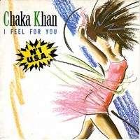 KHAN CHAKA I FEEL FOR YOU  /  CHINATOWN