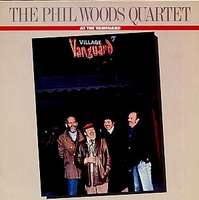 Phil Woods Quartet at The Vanguard
