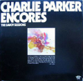 CHARLIE PARKER - encores the savoy sessions