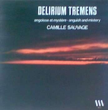 CAMILLE SAUVAGE - delirium tremens