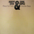 JEREMY STEIG & EDDIE GOMEZ - music for flute & double bass