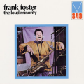 FRANK FOSTER - the loud minority