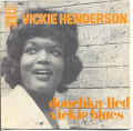 VICKIE HENDERSON - vickie blues+douchka lied
