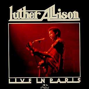 LUTHER ALLISON - live in paris