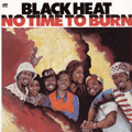 BLACK HEAT - no time to burn