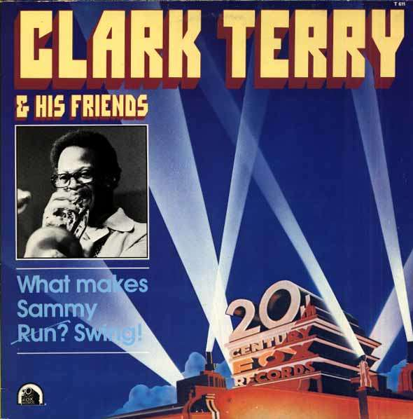 CLARK TERRY - what makes sammy swing !