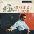 CECIL TAYLOR - looking ahead !