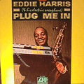 EDDIE HARRIS - plug me in