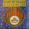 JEWELS - sow in tears &  reap in joy