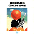 EDDIE HARRIS - come on down