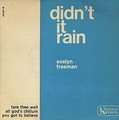 EVELYN FREEMAN - didn't it rain + 3