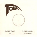 TOBA - make your mind up / don't take it