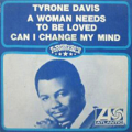 TYRONE DAVIS - a woman needs to be loved