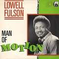 LOWELL FULSON - man of motion