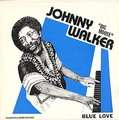 JOHNNY BIG MOOSE WALKER - blue love