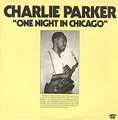 CHARLIE PARKER - one night in chicago