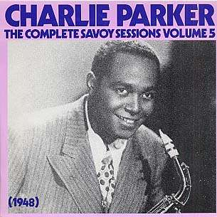 CHARLIE PARKER - the complete savoy sessions volume 5