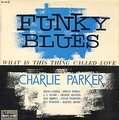 CHARLIE PARKER - funky blues