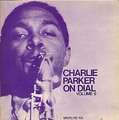 CHARLIE PARKER - on dial volume 6